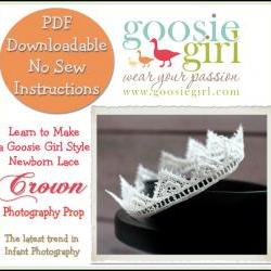 Learn How to make Infant and Newborn Crowns PDF pattern ebook no sewing required by Goosie Girl